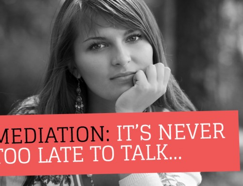 Mediation: It's never too late to talk