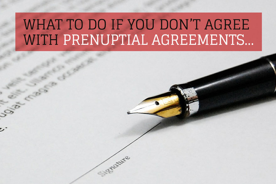 What To Do If You Dont Agree With Prenuptial Agreements Edinburgh